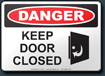 Danger Keep Door Closed Sign