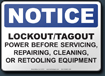 Notice Lockout-Tagout Power Before Servicing, Repairing, Cleaning, Or Retooling Equipment Sign