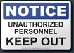 Notice Unauthorized Personnel Keep Out Sign
